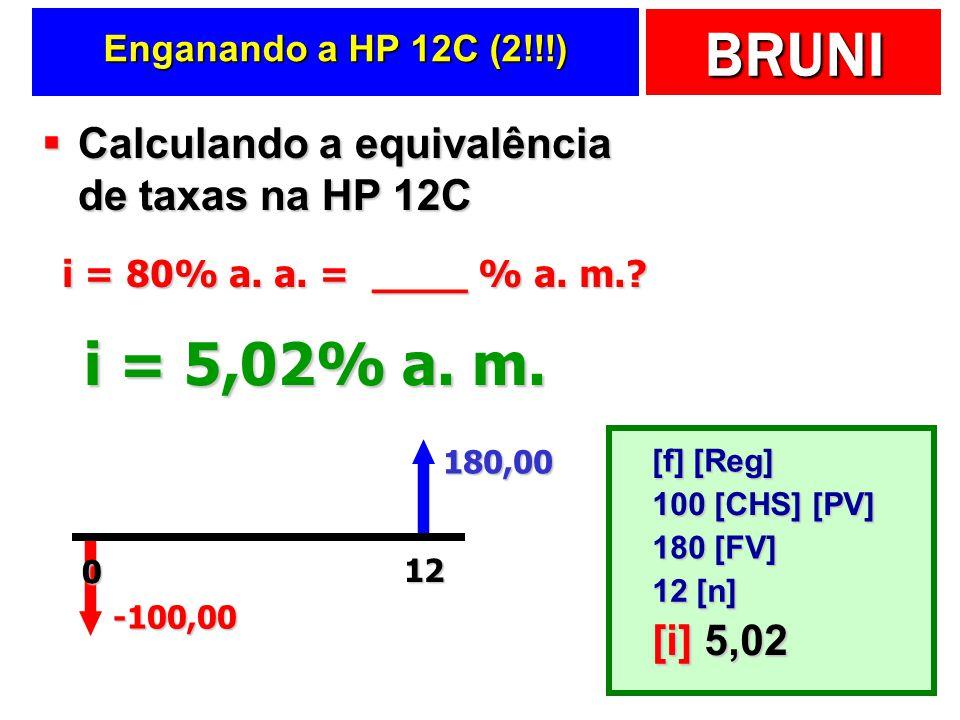i = 5,02% a. m. Calculando a equivalência de taxas na HP 12C [i] 5,02